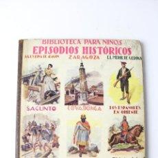 Libros antiguos: L-1439. EPISODIOS HISTORICOS, ED. RAMON SOPENA. BIBLIOTECA PARA NIÑOS.. Lote 168775752