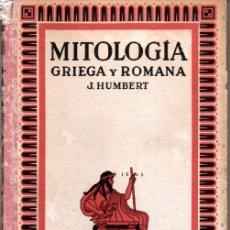 Libros antiguos: MITOLOGIA GRIEGA Y ROMANA POR JUAN HUMBERT. EDITORIAL GUSTAVO GILI.. Lote 168802568