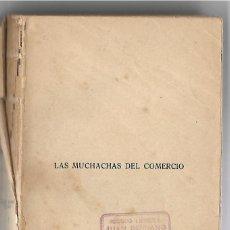 Libros antiguos: MUCHACHAS DEL COMERCIO. Lote 168811780