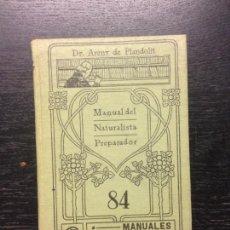 Libros antiguos: MANUAL DEL NATURALISTA PREPARADOR, ARENY, DR. PABLO DE, CIRCA 1930. Lote 168830800