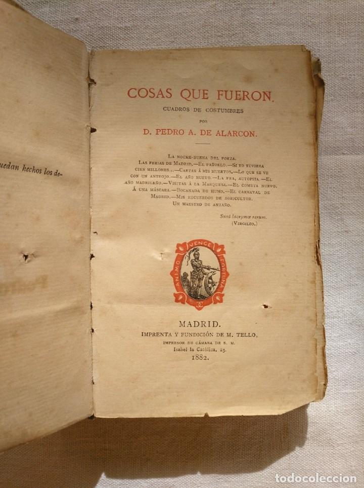 PEDRO ANTONIO DE ALARCÓN. COSAS QUE FUERON. AÑO 1882 (Libros Antiguos, Raros y Curiosos - Bellas artes, ocio y coleccionismo - Otros)