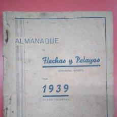 Libros antiguos: ALMANAQUE DE FLECHAS Y PELAYOS. SEMANARIO INFANTIL PARA 1939. REVISTA JUVENIL TEBEO FRANQUISMO. Lote 168856072