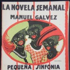 Libros antiguos: PEQUEÑA SINFONÍA EN BLANCO Y NEGRO - MANUEL GALVEZ - LA NOVELA SEMANAL Nº 171 - AÑO 1924. Lote 168861524