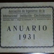 Libros antiguos: ANUARIO 1931. ASOCIACIÓN DE INGENIEROS DE LA INTERNACIONAL INSTITUCIÓN ELECTROTÉCNICA.. Lote 168869276
