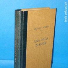 Libros antiguos: UNA MICA D'AMOR.- JOAN PUIG I FERRETER. Lote 168886164