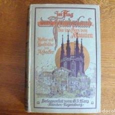 Libros antiguos: IM FLUG DURCH FEINDESLAND BIS INS HERZ VON SPANIEN.. KULTUR UND RUNFTBILDER VON U. AEDER. 1918. Lote 168886780