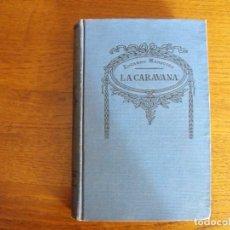 Libros antiguos: LA CARAVANA. EDUARDO MARQUINA. BIBLIOTECA SOPENA. ED. RAMÓN SOPENA.. Lote 168887876