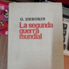 Libros antiguos: LA SEGUNDA GUERRA MUNDIAL / G. DEBORIN / PROGRESO MOSCU URSS PROGRESO. 1977, 540 PÁGINAS TAPA DURA . Lote 168906376