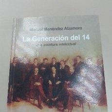 Libros antiguos: MANUEL MENÉNDEZ ALZAMORA - LA GENERACIÓN DEL 14 (2006). Lote 168917728