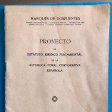 Libros antiguos: PROYECTO ESTATUTO REPUBLICA FORAL ESPAÑOLA- MARQUES DE DOSFUENTES- 1.931. Lote 168934744