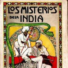 Libros antiguos: EMILIO SALGARI : LOS MISTERIOS DE LA INDIA (MAUCCI, S.F.) TRADUCCIÓN DE CARMEN DE BURGOS. Lote 168964168