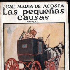 Libros antiguos: JOSÉ MARÍA DE ACOSTA : LAS PEQUEÑAS CAUSAS (RENACIMIENTO, 1924). Lote 168964688