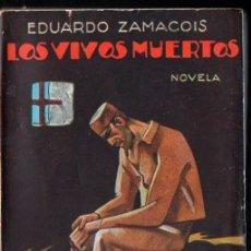 Libros antiguos: EDUARDO ZAMACOIS : LOS VIVOS MUERTOS (RENACIMIENTO, 1929) . Lote 168964900
