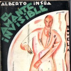 Libros antiguos: ALBERTO INSÚA : EL AMANTE INVISIBLE (RENACIMIENTO, 1930) AÚN SIN DESBARBAR - PRIMERA EDICIÓN. Lote 168965656