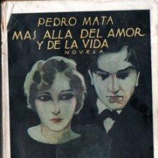 Libros antiguos: PEDRO MATA : MÁS ALLÁ DEL AMOR Y DE LA VIDA (PUEYO, 1926) PRIMERA EDICIÓN. Lote 168965932