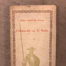 Libros antiguos: CRÓNICA DEL REY D. PEDRO. PERO LÓPEZ DE AYALA. COMPAÑÍA IBEROAMERICANA DE PUBLICACIONES. Lote 168968738