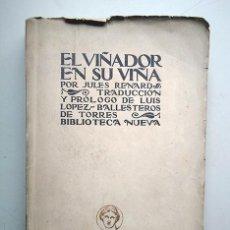 Libros antiguos: EL VIÑADOR EN SU VIÑA · JULES RENARD - BIBLIOTECA NUEVA - 1ª EDICIÓN, HACIA 1920. Lote 168970804