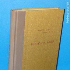 Libros antiguos: HISTÒRIA GRIS.- MIQUEL LLOR. Lote 168986000