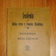 Livros antigos: ACADEMIA DE BELLAS ARTES Y CIENCIAS HISTÓRICAS. ESTATUTOS Y REGLAMENTO. Lote 168995264