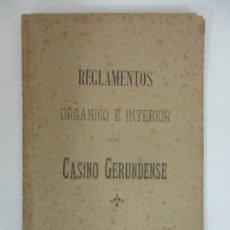Libros antiguos: REGLAMENTOS ORGÁNICO E INTERIOR DEL CASINO GERUNDENSE (GIRONA) - AÑO 1894. Lote 168998512