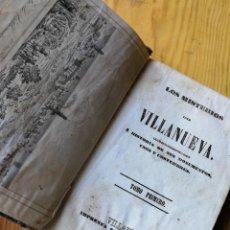 Libros antiguos: LOS MISTERIOS DE VILLANUEVA (TOMO I)- VILLANUEVA GELTRÚ, IMPRENTA J.PERS Y RICART, 1851.. Lote 169030836