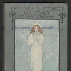 Libros antiguos: AMY STEEDMAN: LEGENDS AND STORIES OF ITALY FOR CHILDREN. Lote 169042256