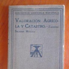 Libros antiguos: VALORACIÓN AGRÍCOLA Y CATASTRO. SALAZAR MOULIÁA. ESPASA CALPE. 1934 . Lote 169086328