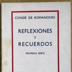 Livres anciens: CONDE DE ROMANONES, REFLEXIONES Y RECUERDOS, ESPASA CALPE, MADRID, 1940. Lote 169093808
