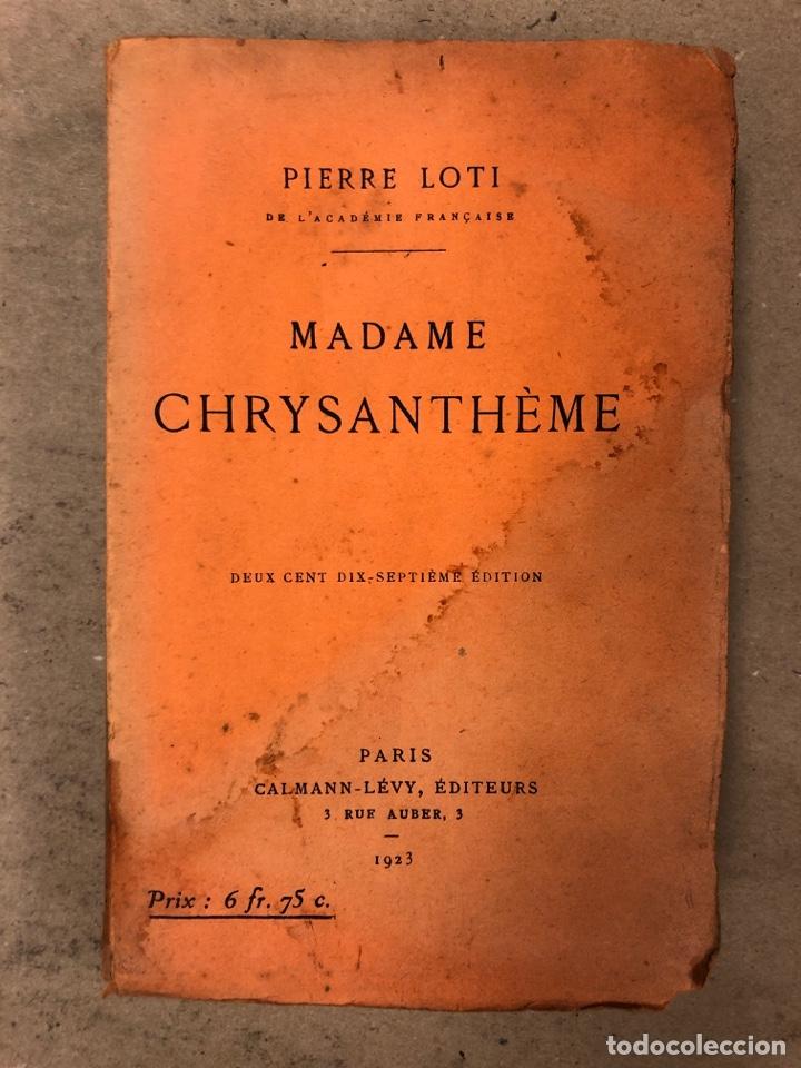 MADAME CHRYSANTHÈME. PIERRE LOTI. CALMAMN-LÉVY, EDITEURS 1923. EN FRANCÉS. 304 PÁGINAS. (Libros Antiguos, Raros y Curiosos - Otros Idiomas)