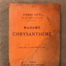 Libros antiguos: MADAME CHRYSANTHÈME. PIERRE LOTI. CALMAMN-LÉVY, EDITEURS 1923. EN FRANCÉS. 304 PÁGINAS.. Lote 169114625