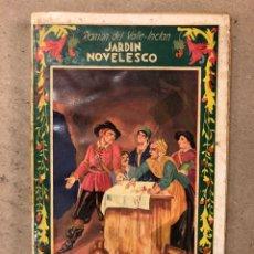Libros antiguos: JARDÍN NOVELESCO, HISTORIAS DE SANTOS: DE ALMAS EN PENA: DE DUENDES Y LADRONES. RAMÓN DEL VALLE INCL. Lote 169115698