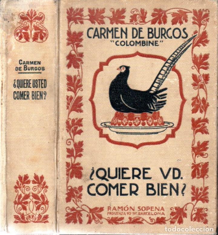 CARMEN DE BURGOS COLOMBINE : ¿QUIERE USTED COMER BIEN? (SOPENA, 1931) (Libros Antiguos, Raros y Curiosos - Cocina y Gastronomía)