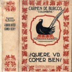 Libros antiguos: CARMEN DE BURGOS COLOMBINE : ¿QUIERE USTED COMER BIEN? (SOPENA, 1931). Lote 169120260