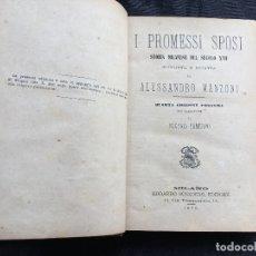 Libros antiguos: I PROMESSI SPOSI. STORIA MILANESE DEL SECOLO XVII. ALESSANDRO MANZONI.. Lote 169193032
