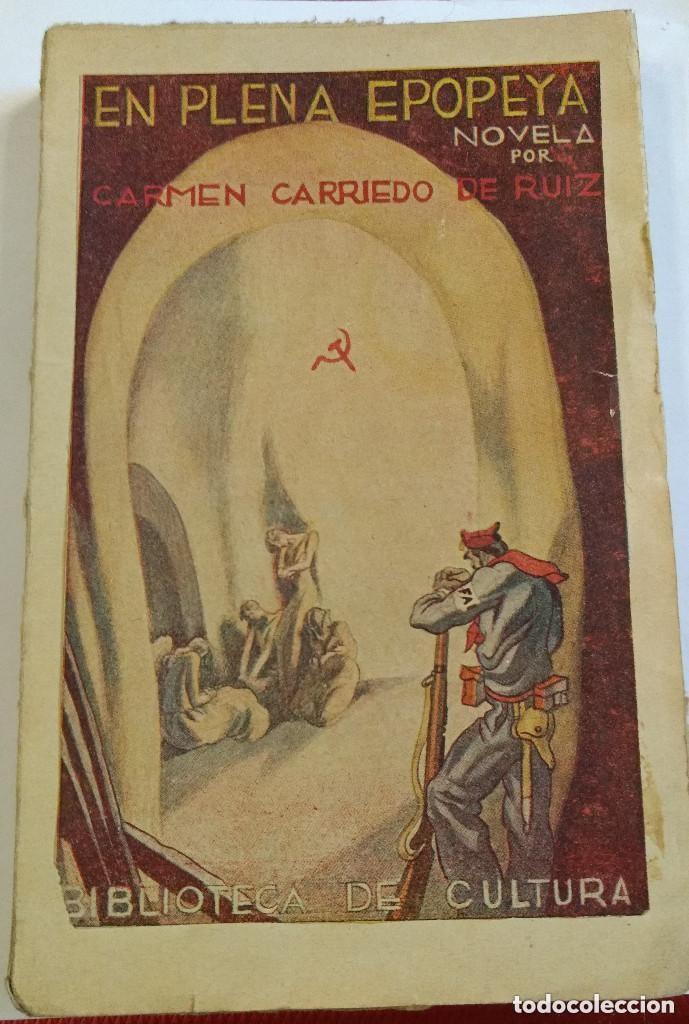 EN PLENA EPOPEYA. CARRIEDO DE CRUZ, CARMEN. BIBLIOTECA DE CULTURA (Libros Antiguos, Raros y Curiosos - Historia - Otros)