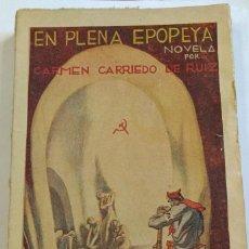 Libros antiguos: EN PLENA EPOPEYA. CARRIEDO DE CRUZ, CARMEN. BIBLIOTECA DE CULTURA. Lote 169238972
