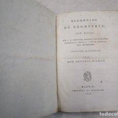 Libros antiguos: ELEMENTOS DE GEOMETRÍA CON NOTAS - A. M. LEGENDRE - MADRID, 1807, IMP REPULLES + INFO 1S . Lote 169241988