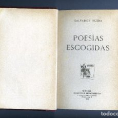 Libros antiguos: TOMO DE 256 PAGINAS=POESIAS ESCOGIDAS DE DE SLVADOR RUEDA=EDICIÓN AÑO 1012-VER FOTOS ADICIONALES .. Lote 169306416