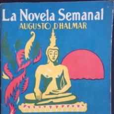 Libros antiguos: MI OTRO YO, LA DOBLE VIDA EN LA INDIA - AUGUSTO D'HALMAR - LA NOVELA SEMANAL Nº 157 AÑO 1924. Lote 169306992