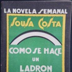 Libros antiguos: CÓMO SE HACE UN LADRÓN - SOUSA COSTA - LA NOVELA SEMANAL Nº 155 AÑO 1924. Lote 169307348