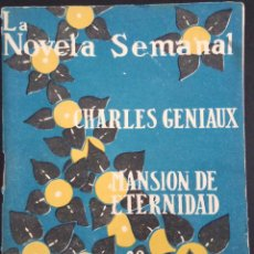 Libros antiguos: MANSIÓN DE ETERNIDAD - CHARLES GENIAUX - LA NOVELA SEMANAL Nº 153 AÑO 1924. Lote 169307484