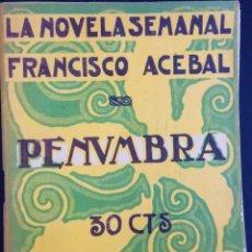 Libros antiguos: PENUMBRA - FRANCISCO ACEBAL - LA NOVELA SEMANAL Nº 152 AÑO 1924. Lote 169307660