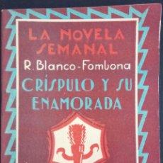 Libros antiguos: CRÍSPULO Y SU ENAMORADA - R. BLANCO - FOMBONA - LA NOVELA SEMANAL Nº 151 AÑO 1924. Lote 169307844