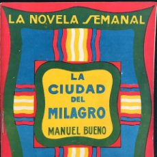 Libros antiguos: LA CIUDAD DEL MILAGRO - MANUEL BUENO - LA NOVELA SEMANAL Nº 159 AÑO 1924. Lote 169308268