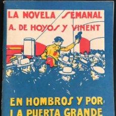 Libros antiguos: EN HOMBROS Y POR LA PUERTA GRANDE - A. DE HOYOS Y VINENT - LA NOVELA SEMANAL Nº 158 AÑO 1924. Lote 169308556