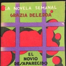 Libros antiguos: EL NOVIO DESPARECIDO - GRAZIA DELEDDA - LA NOVELA SEMANAL Nº 146 AÑO 1924. Lote 169309020