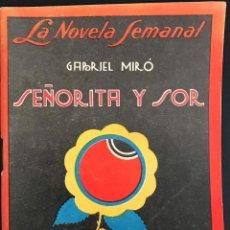 Libros antiguos: SEÑORITA Y SOR - GABRIEL MIRÓ - LA NOVELA SEMANAL Nº 143 AÑO 1924. Lote 169309704