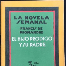 Libros antiguos: EL HIJO PRÓDIGO Y SU PADRE - FRANCIS DE MIOMANDRE - LA NOVELA SEMANAL Nº 142 AÑO 1924. Lote 169309960