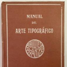 Libros antiguos: MANUAL DEL ARTE TIPOGRÁFICO. - FOURNIER, ENRIQUE.. Lote 169327680