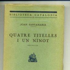 Libros antiguos: JOAN SANTAMARIA: QUATRE TITELLES I UN NINOT - 1926. Lote 169353384